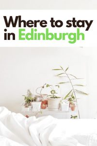Where to stay in Edinburgh Scotland – Best Hostels, Hotels, and Airbnbs