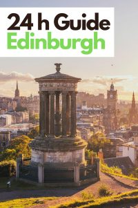 24 hours in Edinburgh Scotland Guide – How to plan the perfect day