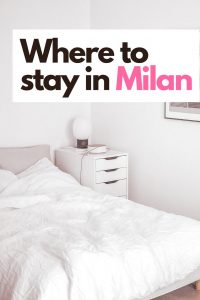 Where to stay in Milan Italy – Best Hostels, Hotels, and Airbnbs